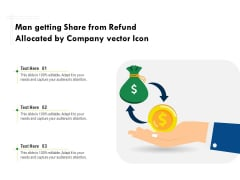Man Getting Share From Refund Allocated By Company Vector Icon Ppt PowerPoint Presentation Gallery Ideas PDF