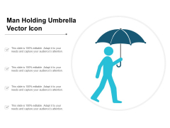 Man Holding Umbrella Vector Icon Ppt PowerPoint Presentation Infographics Samples