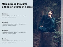 Man In Deep Thoughts Sitting On Stump In Forest Ppt PowerPoint Presentation Model Microsoft