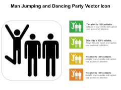 Man Jumping And Dancing Party Vector Icon Ppt PowerPoint Presentation Summary Good PDF