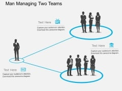 Man Managing Two Teams Powerpoint Template