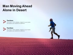 Man Moving Ahead Alone In Desert Ppt PowerPoint Presentation Styles Format