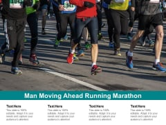 Man Moving Ahead Running Marathon Ppt PowerPoint Presentation Show Professional