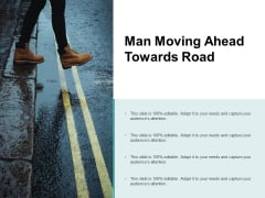Man Moving Ahead Towards Road Ppt PowerPoint Presentation Layouts Background Image