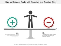 Man On Balance Scale With Negative And Positive Sign Ppt Powerpoint Presentation Infographics Model
