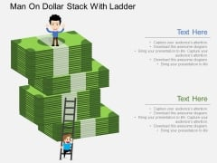 Man On Dollar Stack With Ladder Powerpoint Template