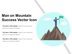 Man On Mountain Success Vector Icon Ppt PowerPoint Presentation Icon Styles PDF