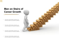 Man On Stairs Of Career Growth Ppt PowerPoint Presentation Show Shapes