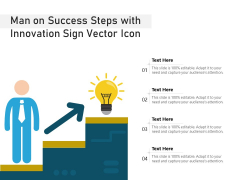 Man On Success Steps With Innovation Sign Vector Icon Ppt PowerPoint Presentation Icon Templates PDF