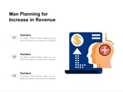 Man Planning For Increase In Revenue Ppt PowerPoint Presentation Gallery Picture PDF