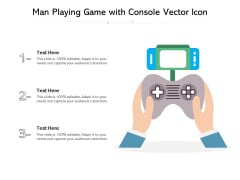 Man Playing Game With Console Vector Icon Ppt PowerPoint Presentation Gallery Information PDF