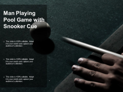 Man Playing Pool Game With Snooker Cue Ppt PowerPoint Presentation Infographic Template Cpb