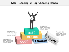 Man Reaching On Top Cheering Hands Ppt Powerpoint Presentation Model Design Ideas