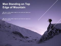 Man Standing On Top Edge Of Mountain Ppt PowerPoint Presentation Portfolio Ideas
