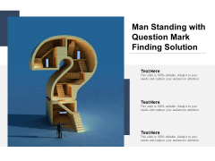 Man Standing With Question Mark Finding Solution Ppt PowerPoint Presentation Summary File Formats