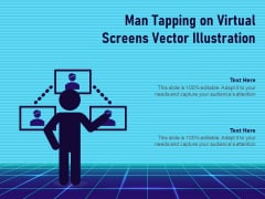 Man Tapping On Virtual Screens Vector Illustration Ppt PowerPoint Presentation Show Example