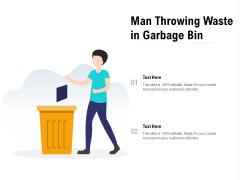 Man Throwing Waste In Garbage Bin Ppt PowerPoint Presentation Portfolio Graphics Tutorials PDF