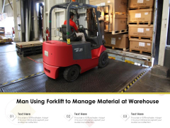 Man Using Forklift To Manage Material At Warehouse Ppt PowerPoint Presentation File Show PDF