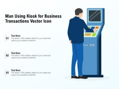 Man Using Kiosk For Business Transactions Vector Icon Ppt PowerPoint Presentation File Show PDF