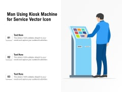 Man Using Kiosk Machine For Service Vector Icon Ppt PowerPoint Presentation Gallery Demonstration PDF