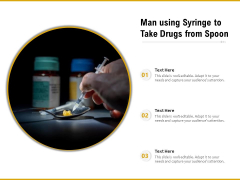 Man Using Syringe To Take Drugs From Spoon Ppt PowerPoint Presentation File Mockup PDF