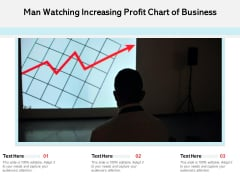Man Watching Increasing Profit Chart Of Business Ppt PowerPoint Presentation Gallery Background Image PDF