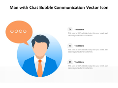 Man With Chat Bubble Communication Vector Icon Ppt PowerPoint Presentation Professional Ideas PDF