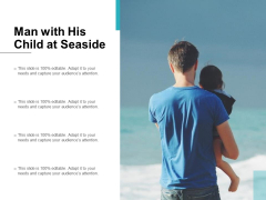 Man With His Child At Seaside Ppt PowerPoint Presentation Professional Icons