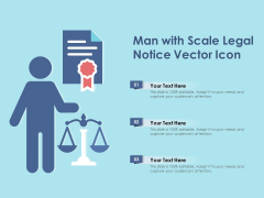Man With Scale Legal Notice Vector Icon Ppt PowerPoint Presentation Outline Clipart Images