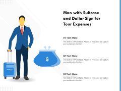 Man With Suitcase And Dollar Sign For Tour Expenses Ppt PowerPoint Presentation Gallery Topics PDF