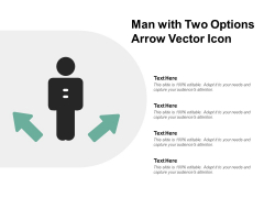 Man With Two Options Arrow Vector Icon Ppt PowerPoint Presentation Professional Demonstration