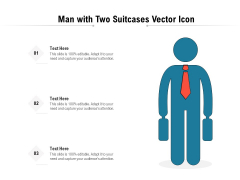 Man With Two Suitcases Vector Icon Ppt PowerPoint Presentation File Model PDF