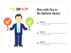 Man With Yes Or No Options Vector Ppt PowerPoint Presentation Outline Inspiration