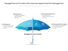Managed Service Provider With Corporate Apparel And Print Management Ppt PowerPoint Presentation Gallery Shapes PDF