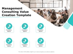 Management Consulting Value Creation Template Ppt PowerPoint Presentation Gallery Aids PDF