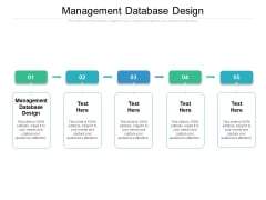 Management Database Design Ppt PowerPoint Presentation Designs Download Cpb