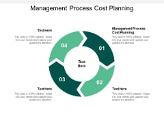 Management Process Cost Planning Ppt PowerPoint Presentation Inspiration Clipart Images Cpb