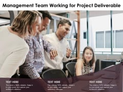 Management Team Working For Project Deliverable Ppt PowerPoint Presentation Gallery Brochure PDF