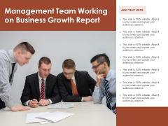 Management Team Working On Business Growth Report Ppt PowerPoint Presentation Gallery Brochure PDF
