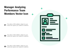 Manager Analyzing Performance Team Members Vector Icon Ppt PowerPoint Presentation Portfolio Skills PDF