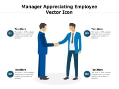 Manager Appreciating Employee Vector Icon Ppt PowerPoint Presentation File Information PDF