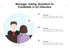 Manager Asking Questions To Candidate In An Interview Ppt PowerPoint Presentation File Templates PDF