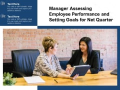Manager Assessing Employee Performance And Setting Goals For Net Quarter Ppt PowerPoint Presentation Show Slide PDF