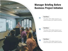 Manager Briefing Before Business Project Initiation Ppt Powerpoint Presentation Gallery Visual Aids Pdf