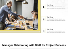Manager Celebrating With Staff For Project Success Ppt PowerPoint Presentation File Clipart PDF