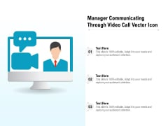Manager Communicating Through Video Call Vector Icon Ppt PowerPoint Presentation File Infographic Template PDF