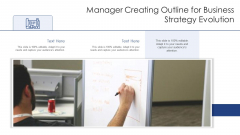 Manager Creating Outline For Business Strategy Evolution Ppt Portfolio Graphic Tips PDF