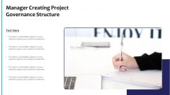 Manager Creating Project Governance Structure Ppt PowerPoint Presentation Gallery Vector PDF
