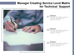 Manager Creating Service Level Matrix For Technical Support Ppt PowerPoint Presentation File Graphics Download PDF