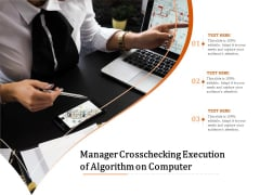 Manager Crosschecking Execution Of Algorithm On Computer Ppt PowerPoint Presentation File Background PDF